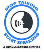 Stop Talking, Start Speaking